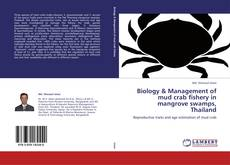 Bookcover of Biology & Management of mud crab fishery in mangrove swamps, Thailand