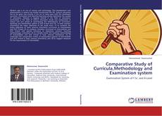 Bookcover of Comparative Study of Curricula,Methodology and Examination system