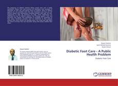 Bookcover of Diabetic Foot Care - A Public Health Problem