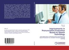 Bookcover of Improvements in Pronunciation Evaluation Based on Speech Technology