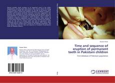 Time and sequence of eruption of permanent teeth in Pakistani children kitap kapağı