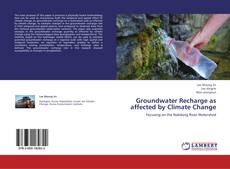 Bookcover of Groundwater Recharge as affected by Climate Change