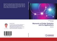 Copertina di Moments of Order Statistics  and its Applications