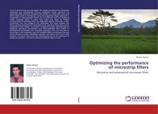 Bookcover of Optimizing the performance of microstrip filters