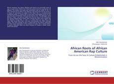 Bookcover of African Roots of African American Rap Culture