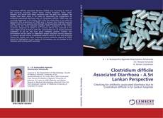 Copertina di Clostridium difficile Associated Diarrhoea - A Sri Lankan Perspective