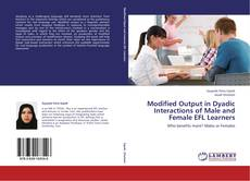 Bookcover of Modified Output in Dyadic Interactions of Male and Female EFL Learners