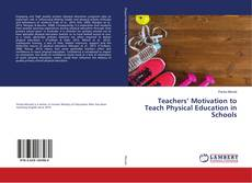 Bookcover of Teachers' Motivation to Teach Physical Education in Schools