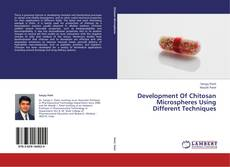 Development Of Chitosan Microspheres Using Different Techniques的封面