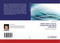 Bookcover of Al2O3-ZrO2 ceramic composites by liquid infiltration