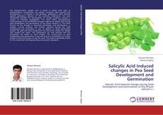 Salicylic Acid Induced changes in Pea Seed Development and Germination的封面