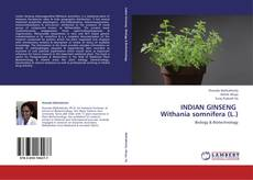 Bookcover of INDIAN GINSENG   Withania somnifera (L.)