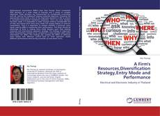 Bookcover of A Firm's Resources,Diversification Strategy,Entry Mode and Performance