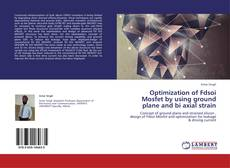 Bookcover of Optimization of Fdsoi Mosfet by using ground plane and bi axial strain