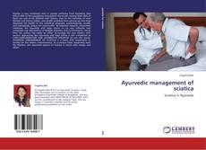 Bookcover of Ayurvedic management of sciatica