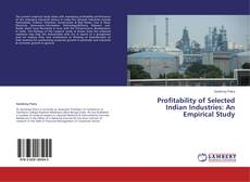 Bookcover of Profitability of Selected Indian Industries: An Empirical Study