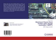 Bookcover of Maximum Power Point tracker solar charge controller  ( MPPT )