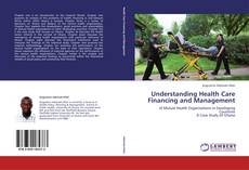 Bookcover of Understanding Health Care Financing and Management