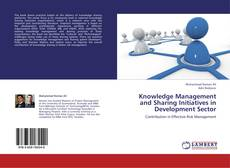 Bookcover of Knowledge Management and Sharing Initiatives in Development Sector