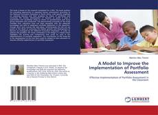 Couverture de A Model to Improve the Implementation of Portfolio Assessment
