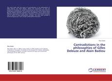 Bookcover of Contradictions in the philosophies of Gilles Deleuze and Alain Badiou