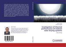 Capa do livro de Invetigation of thermal performance of indirect solar drying systems