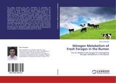 Nitrogen Metabolism of Fresh Forages in the Rumen的封面