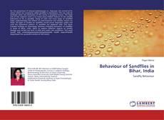 Bookcover of Behaviour of Sandflies in Bihar, India