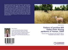 Bookcover of Pattern of positive Rift Valley Fever during epidemic in Yemen, 2000