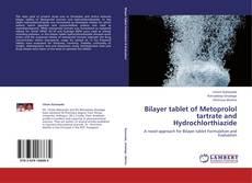 Copertina di Bilayer tablet of Metoprolol tartrate and Hydrochlorthiazide