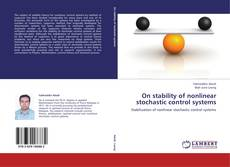 Bookcover of On stability of nonlinear stochastic control systems
