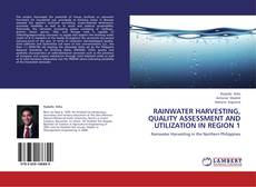 Portada del libro de RAINWATER HARVESTING, QUALITY ASSESSMENT  AND UTILIZATION IN REGION 1
