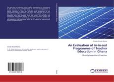 Portada del libro de An Evaluation of in-in-out Programme of Teacher Education in Ghana