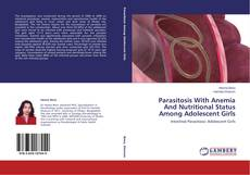 Bookcover of Parasitosis With Anemia And Nutritional Status Among Adolescent Girls
