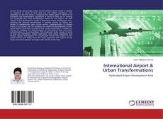 Bookcover of International Airport & Urban Transformations