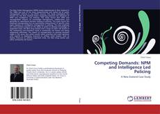 Buchcover von Competing Demands: NPM and Intelligence Led Policing