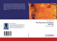 Borítókép a  The Dynamics of Ethnic Identity - hoz