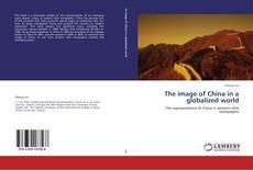 Portada del libro de The image of China in a globalized world