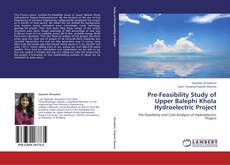 Bookcover of Pre-Feasibility Study of Upper Balephi Khola Hydroelectric Project