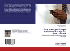 Couverture de Low power continuous sensing architecture for smart phones