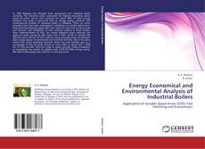 Bookcover of Energy Economical and Environmental Analysis of Industrial Boilers