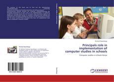 Principals role in implementation of computer studies in schools kitap kapağı