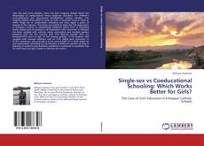Bookcover of Single-sex vs Coeducational Schooling: Which Works Better for Girls?