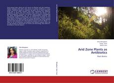 Bookcover of Arid Zone Plants as Antibiotics