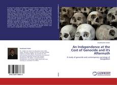 Bookcover of An Independence at the Cost of Genocide and it's  Aftermath