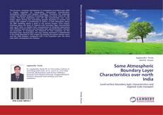 Portada del libro de Some Atmospheric Boundary Layer Characteristics over north India