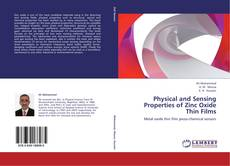 Bookcover of Physical and Sensing Properties of Zinc Oxide Thin Films