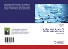 Bookcover of Antibacterial Activity Of  Dental Luting Cements