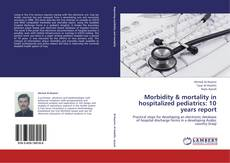 Bookcover of Morbidity & mortality in hospitalized pediatrics: 10 years report