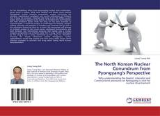 Copertina di The North Korean Nuclear Conundrum from Pyongyang's Perspective